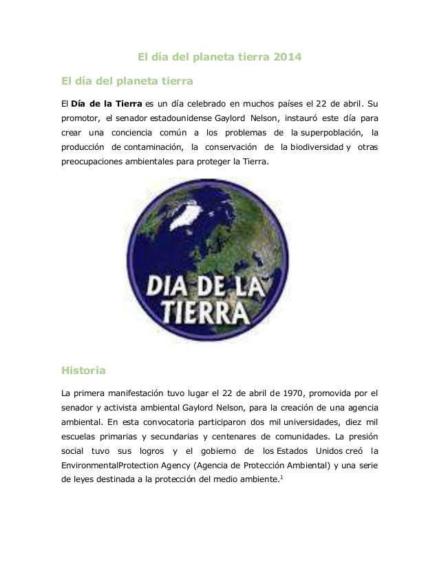 El día del planeta tierra 2014 El día del planeta tierra El Día de la Tierra es un día celebrado en muchos países el 22 de...