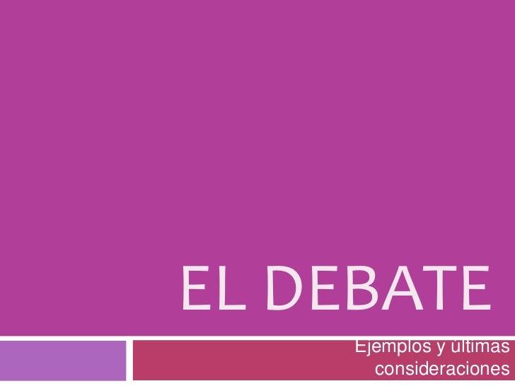 El debate con ejemplos