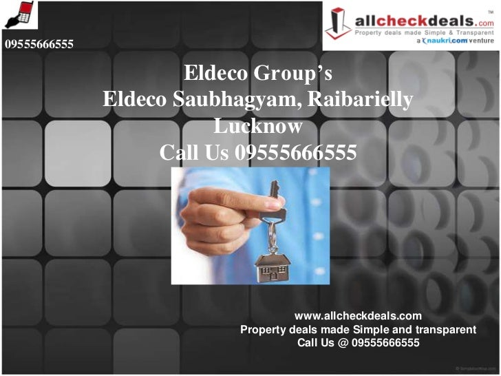 09555666555                      Eldeco Group's              Eldeco Saubhagyam, Raibarielly                         Luckno...