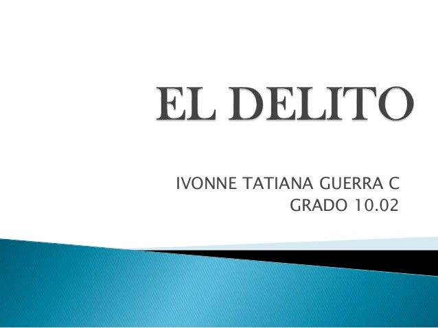 IVONNE TATIANA GUERRA C GRADO 10.02