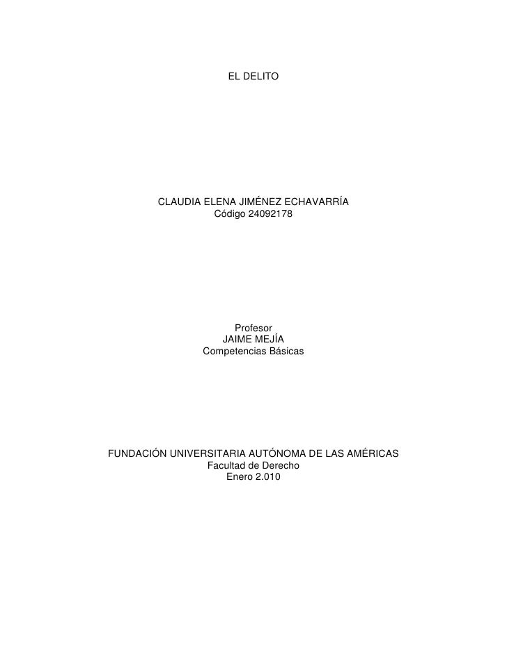 EL DELITO<br />CLAUDIA ELENA JIMÉNEZ ECHAVARRÍA<br />Código 24092178<br />Profesor<br />JAIME MEJÍA<br />Competencias Bási...