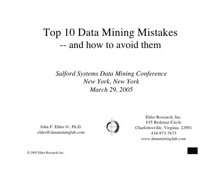 Top 10 Data Mining Mistakes                        -- and how to avoid them                      Salford Systems Data Mini...