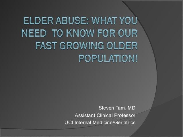 Steven Tam, MDAssistant Clinical ProfessorUCI Internal Medicine/Geriatrics