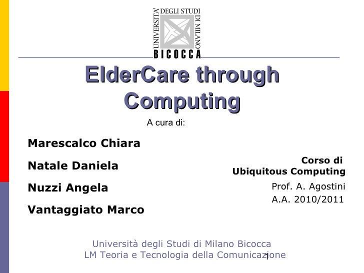 Elder care trough_computing_chiara_marescalco_daniela_natale_angela_nuzzi_marco_vantaggiato.