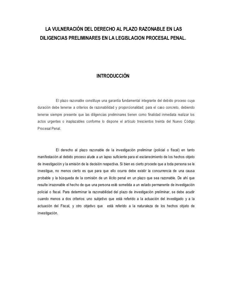 LA VULNERACIÓN DEL DERECHO AL PLAZO RAZONABLE EN LAS DILIGENCIAS PRELIMINARES EN LA LEGISLACION PROCESAL PENAL.           ...