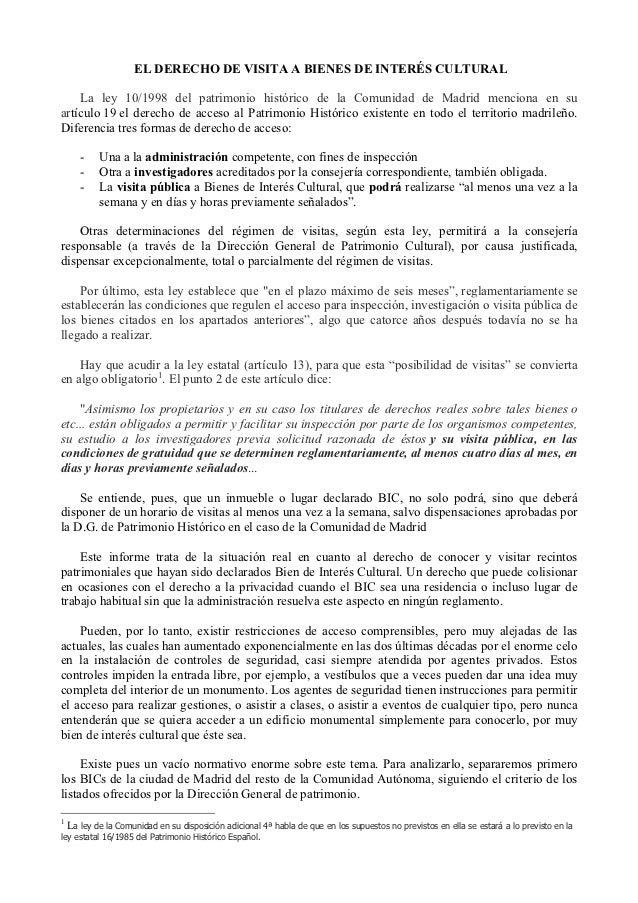 EL DERECHO DE VISITA A BIENES DE INTERÉS CULTURAL    La ley 10/1998 del patrimonio histórico de la Comunidad de Madrid men...
