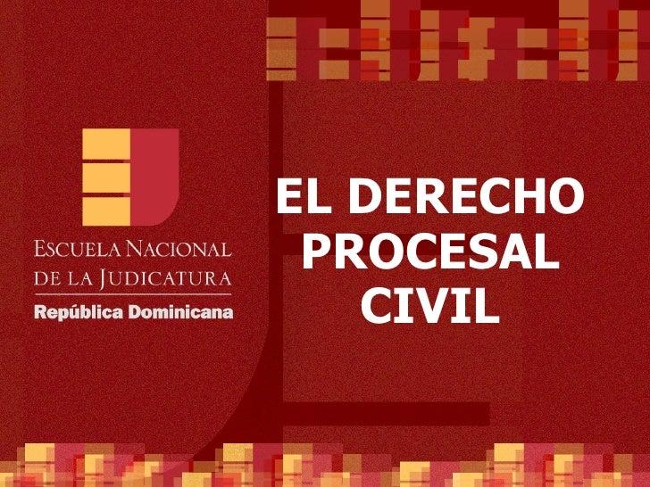 EL DERECHO PROCESAL CIVIL