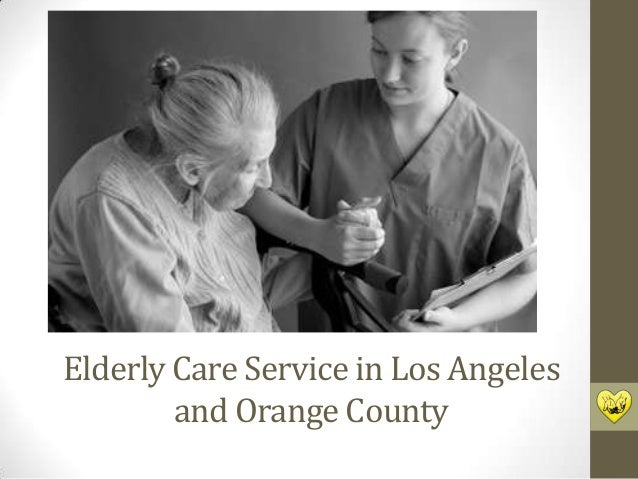 Elderly Care Service in Los Angeles and Orange County