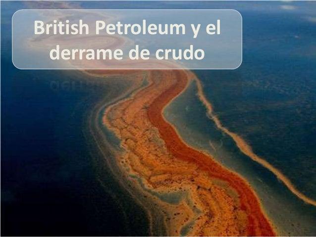 British Petroleum y el  derrame de crudo