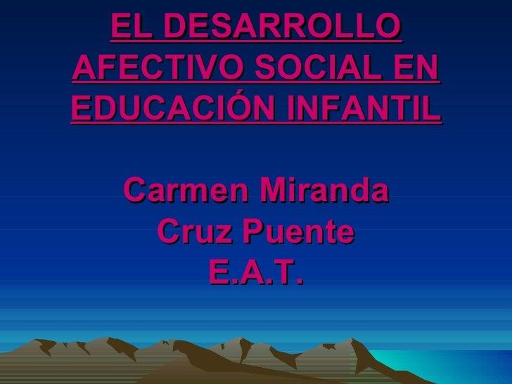 El Desarrollo Afectivo Social En Educacion Infantil