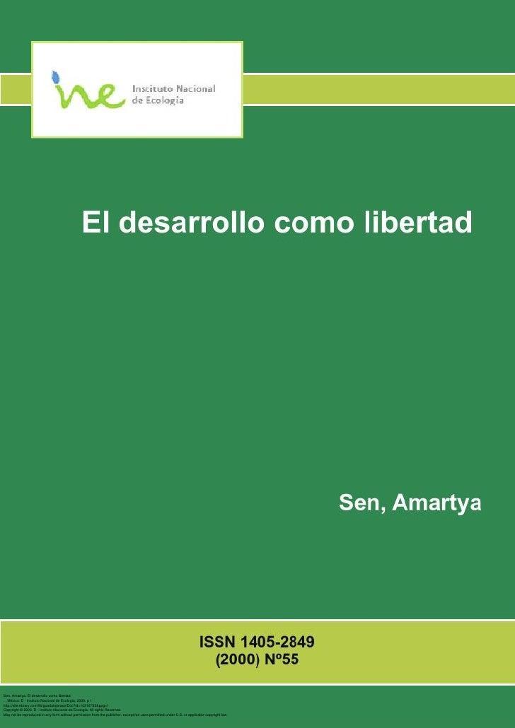 Sen, Amartya. El desarrollo como libertad., , México: D - Instituto Nacional de Ecología, 2009. p 1http://site.ebrary.com/...