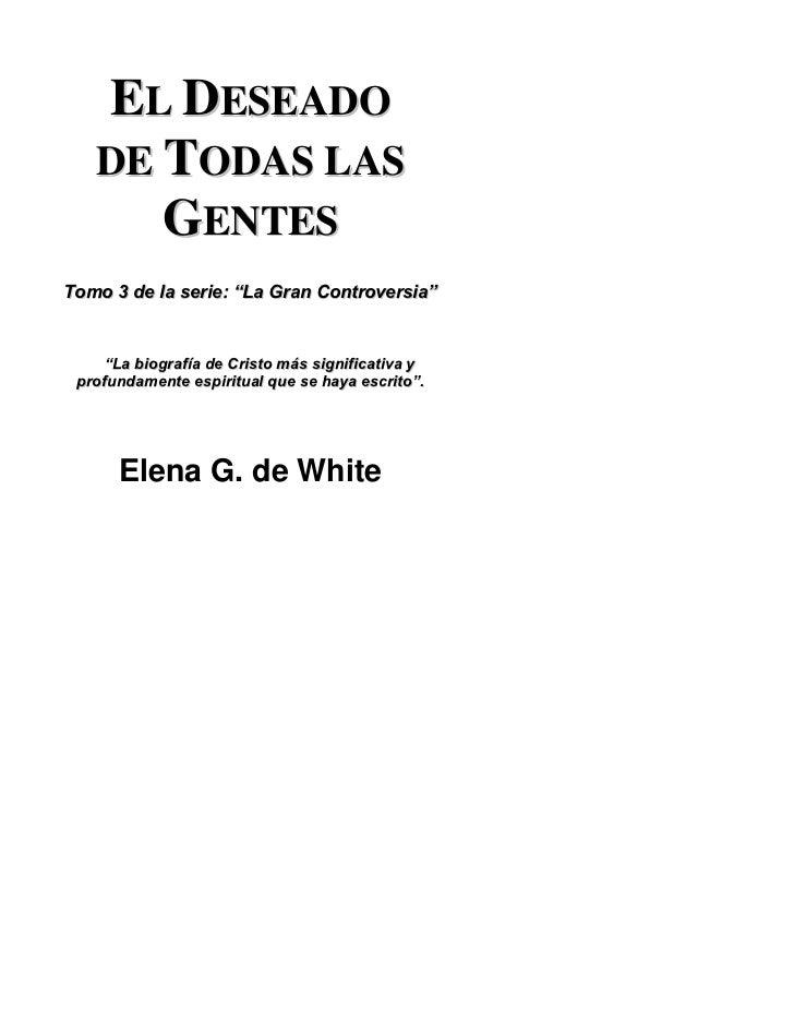 """EL DESEADO   DE TODAS LAS      GENTESTomo 3 de la serie: """"La Gran Controversia""""     """"La biografía de Cristo más significat..."""
