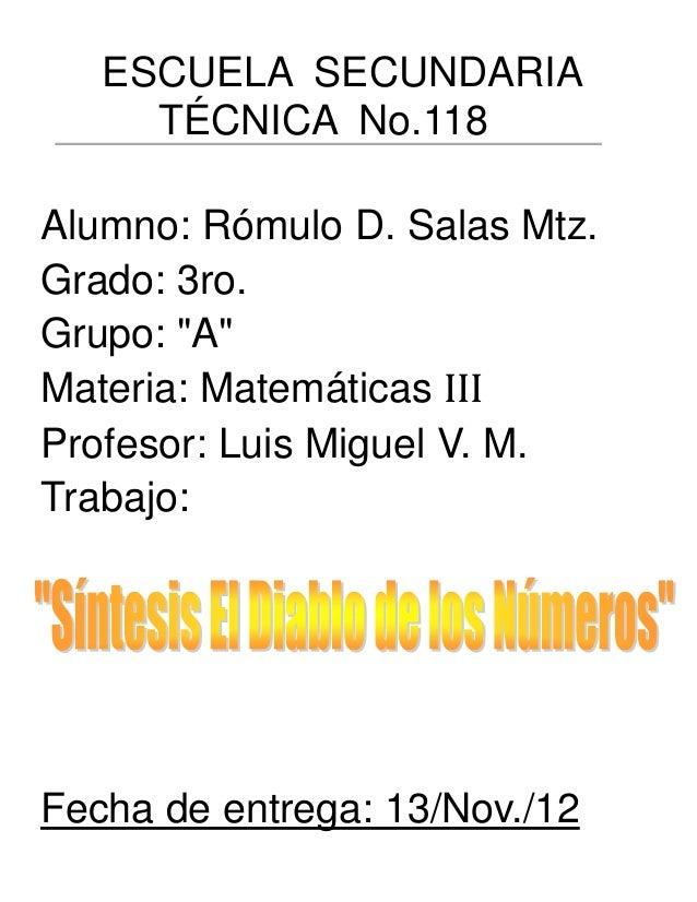 """ESCUELA SECUNDARIA     TÉCNICA No.118Alumno: Rómulo D. Salas Mtz.Grado: 3ro.Grupo: """"A""""Materia: Matemáticas IIIProfesor: Lu..."""