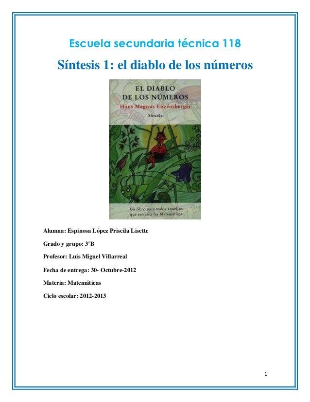 Escuela secundaria técnica 118     Síntesis 1: el diablo de los númerosAlumna: Espinosa López Priscila LisetteGrado y grup...