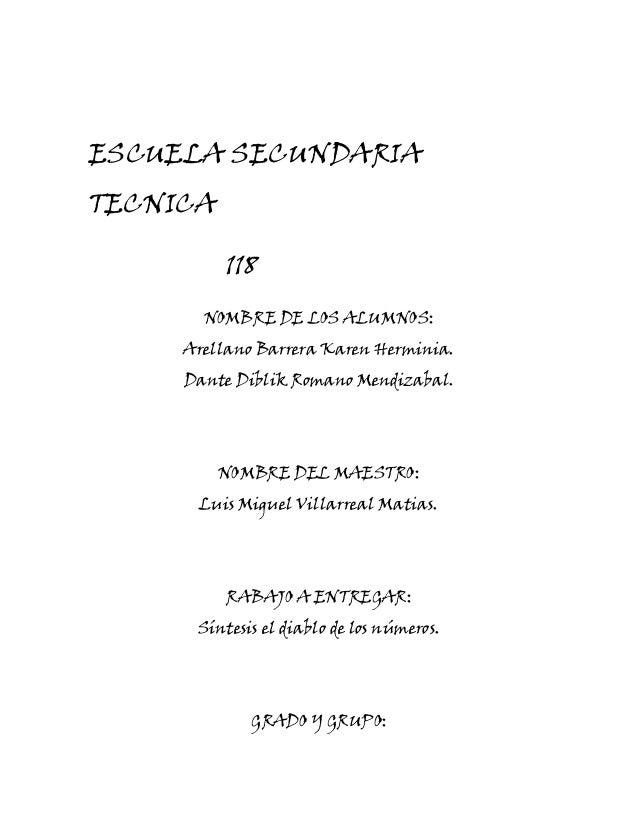 ESCUELA SECUNDARIATECNICA          118       NOMBRE DE LOS ALUMNOS:     Arellano Barrera Karen Herminia.     Dante Diblik ...