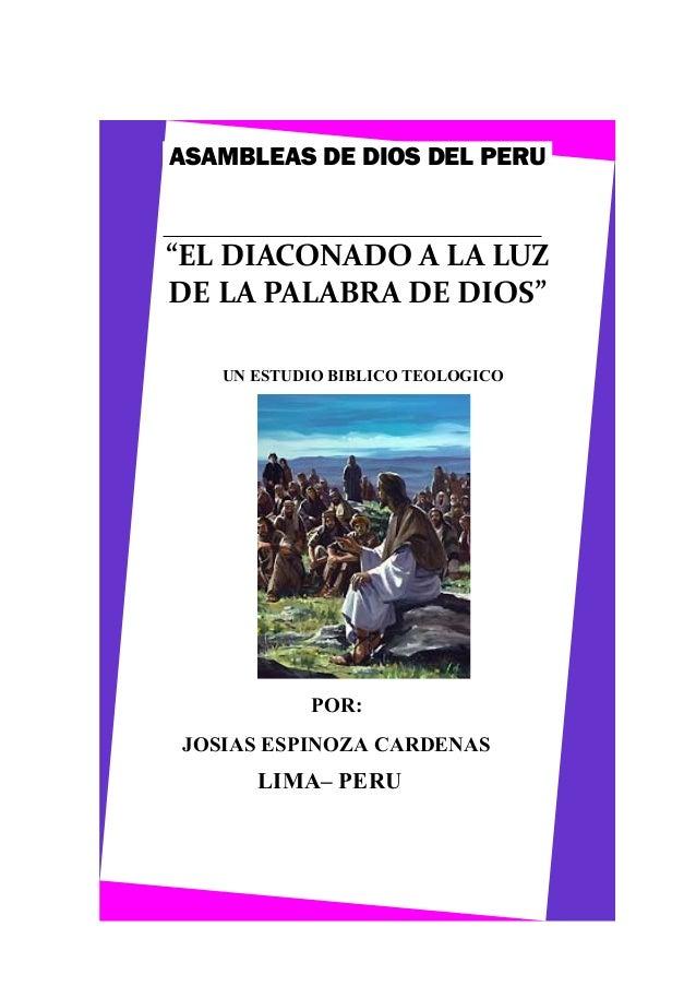 """ASAMBLEAS DE DIOS DEL PERU  """"EL DIACONADO A LA LUZ DE LA PALABRA DE DIOS"""" UN ESTUDIO BIBLICO TEOLOGICO  POR: JOSIAS ESPINO..."""