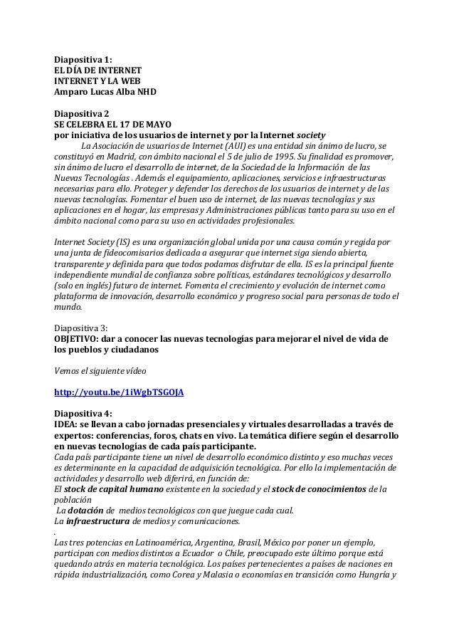 Diapositiva 1: EL DÍA DE INTERNET INTERNET Y LA WEB Amparo Lucas Alba NHD Diapositiva 2 SE CELEBRA EL 17 DE MAYO por inici...