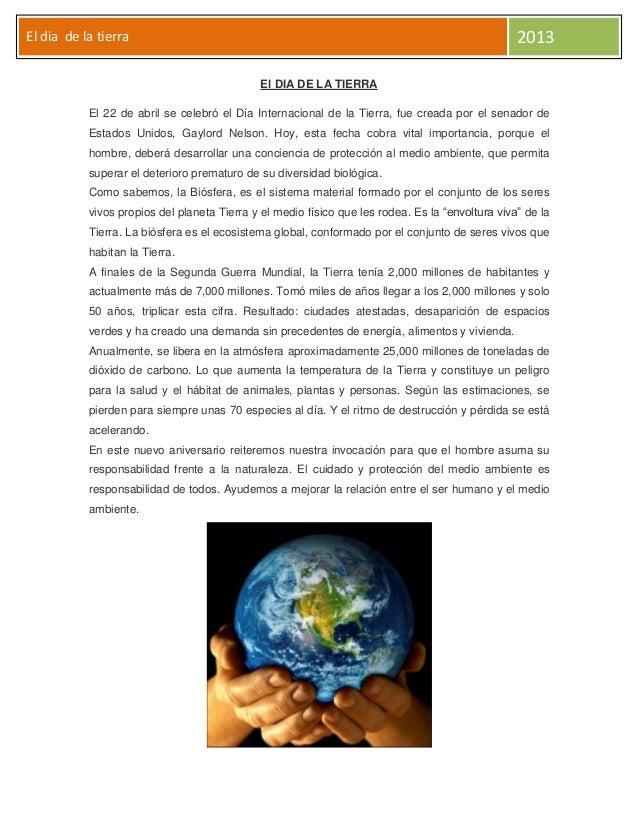 El dia de la tierra 2013El DIA DE LA TIERRAEl 22 de abril se celebró el Día Internacional de la Tierra, fue creada por el ...