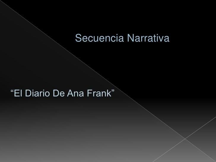 """Secuencia Narrativa<br />""""El Diario De Ana Frank""""<br />"""