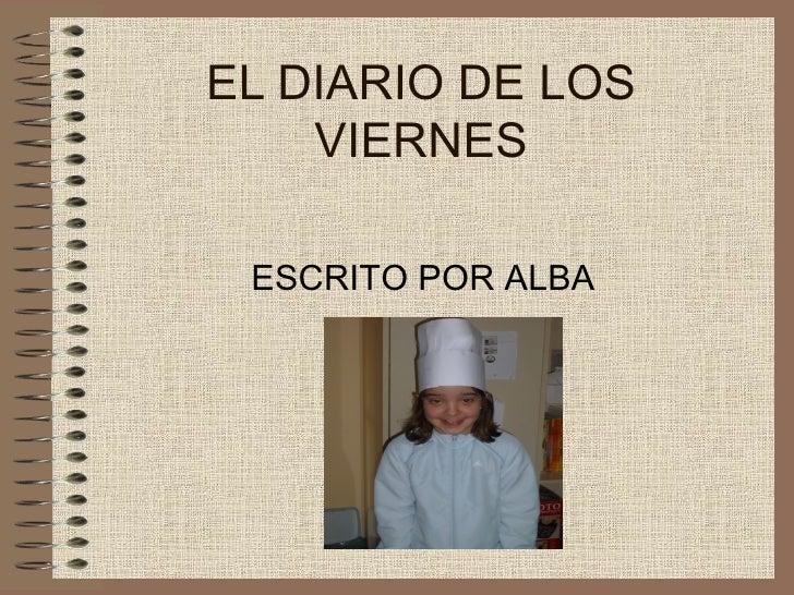 EL DIARIO DE LOS VIERNES ESCRITO POR ALBA