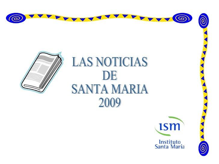 LAS NOTICIAS  DE  SANTA MARIA 2009