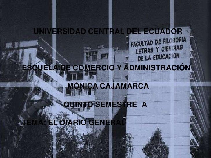 UNIVERSIDAD CENTRAL DEL ECUADORESCUELA DE COMERCIO Y ADMINISTRACIÓN          MÓNICA CAJAMARCA         QUINTO SEMESTRE ATEM...