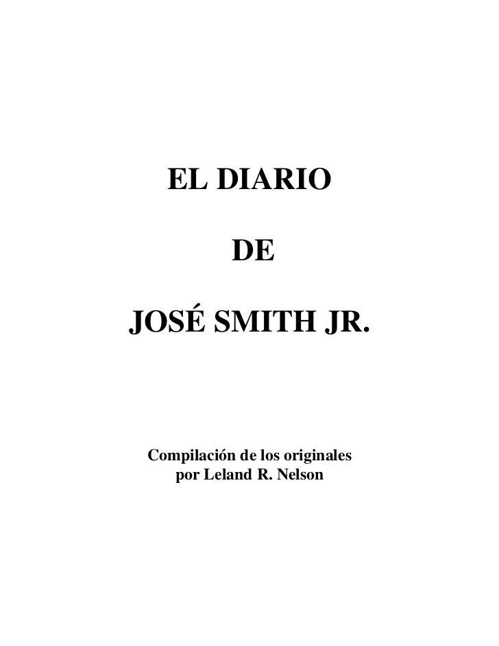 EL DIARIO               DE  JOSÉ SMITH JR.     Compilación de los originales     por Leland R. Nelson