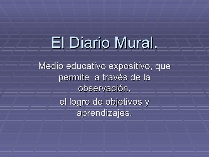 El diario mural for Cuales son las caracteristicas de un mural