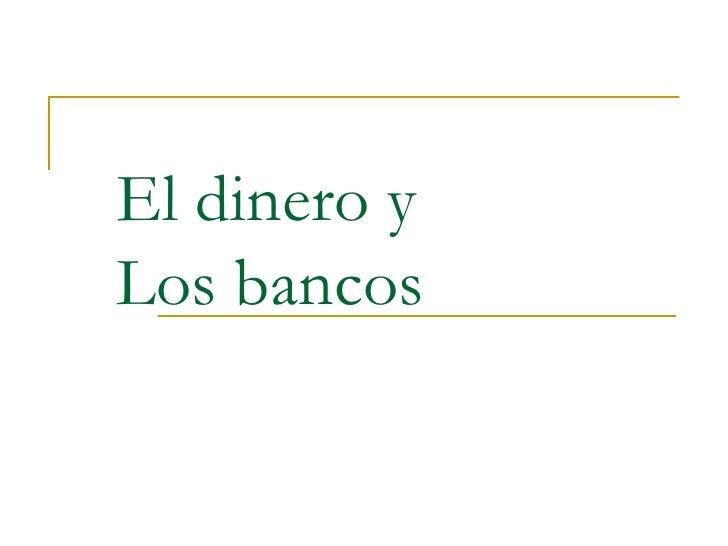 El dinero yLos bancos