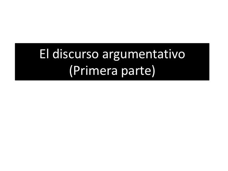 El discurso argumentativo(Primera parte) <br />