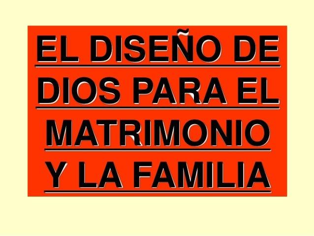 EL DISEÑO DEDIOS PARA ELMATRIMONIOY LA FAMILIA