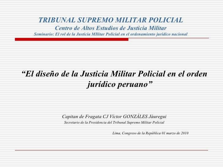 El Diseño de la Justicia Militar Policial en el Ordenamiento Jurídico Peruano