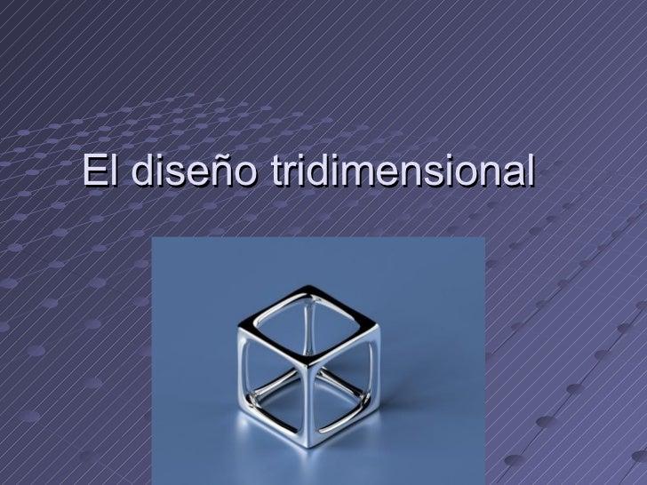 El diseño tridimensional
