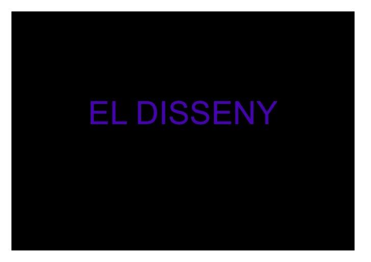 EL DISSENY