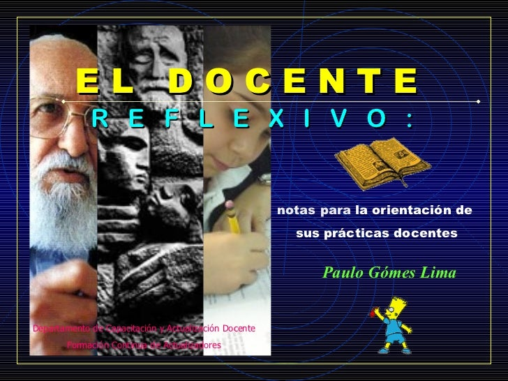 EL DOCENTE             R E F L E X I V O :                                                       notas para la orientación...