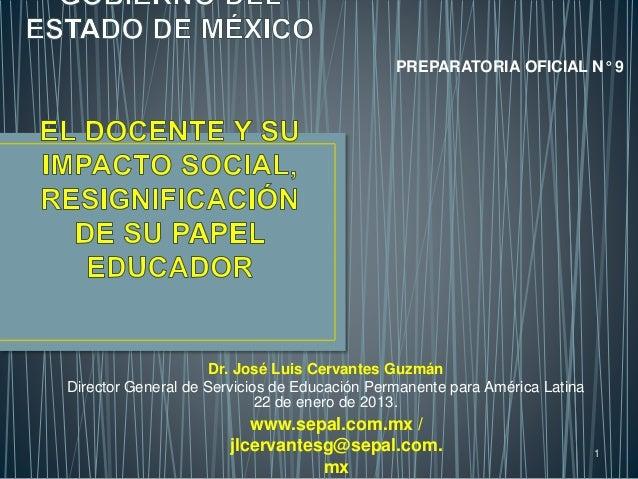 www.sepal.com.mx / jlcervantesg@sepal.com. mx 1 Dr. José Luis Cervantes Guzmán Director General de Servicios de Educación ...