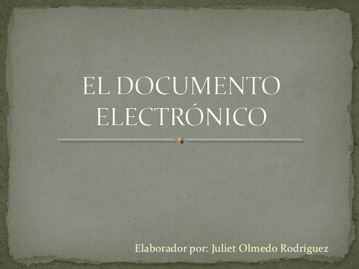 Elaborador por: Juliet Olmedo Rodríguez