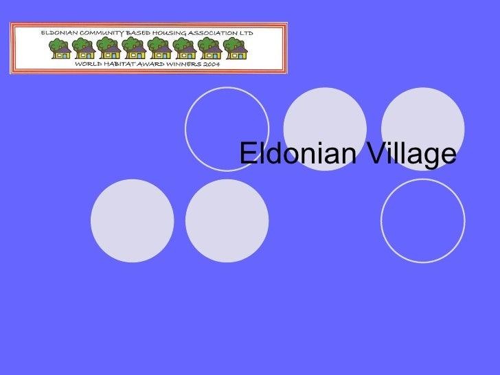 Eldonian Village