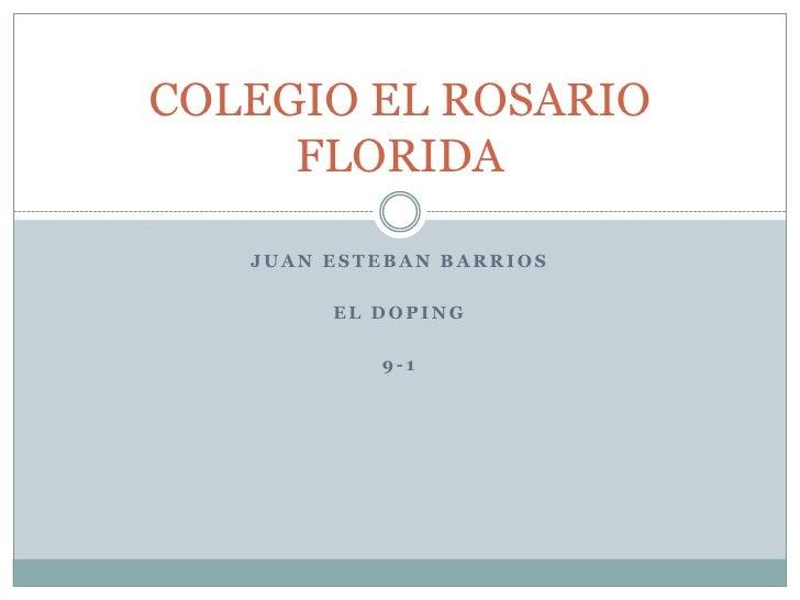 COLEGIO EL ROSARIO     FLORIDA   JUAN ESTEBAN BARRIOS        EL DOPING           9-1
