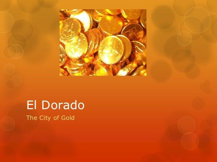 El Dorado<br />The City of Gold<br />