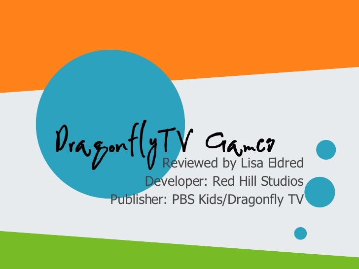 Reviewed by Lisa Eldred Developer: Red Hill Studios Publisher: PBS Kids/Dragonfly TV