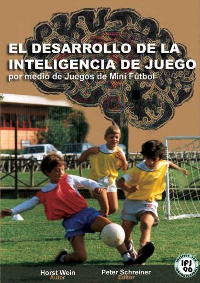 El desarrollo de la inteligencia de juego por medio de juegos de mini fútbol