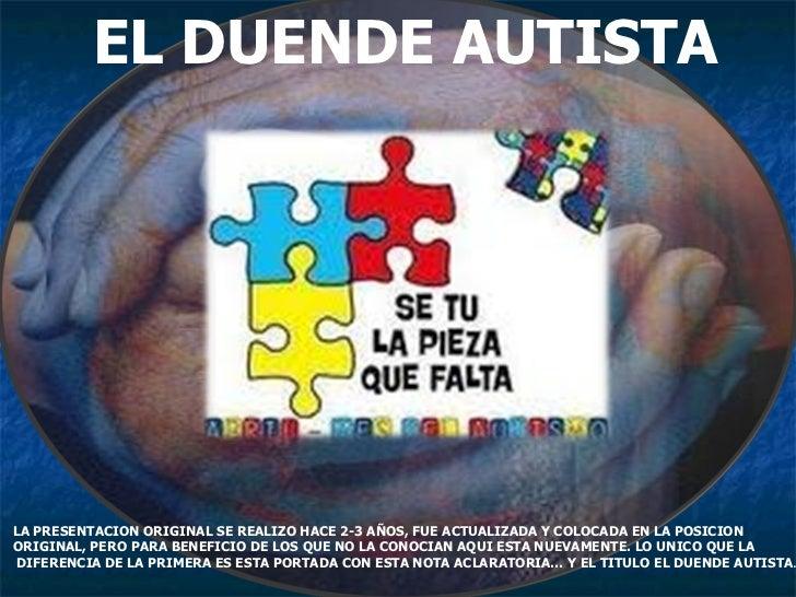 EL DUENDE AUTISTA LA PRESENTACION ORIGINAL SE REALIZO HACE 2-3 AÑOS, FUE ACTUALIZADA Y COLOCADA EN LA POSICION  ORIGINAL, ...