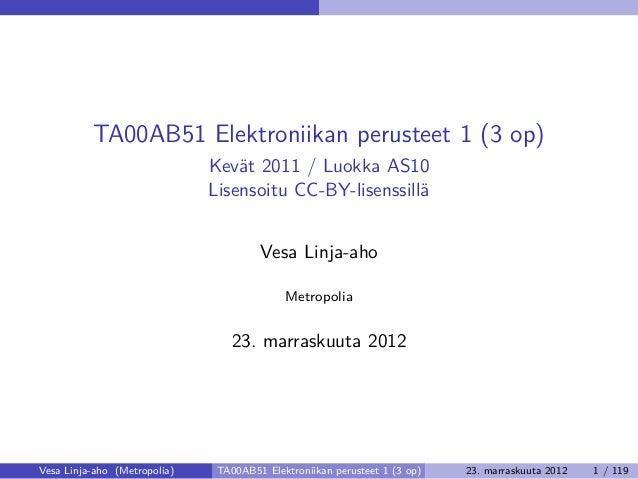 TA00AB51 Elektroniikan perusteet 1 (3 op)                              Kevät 2011 / Luokka AS10                           ...