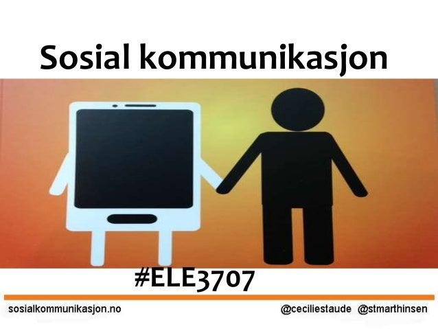 Sosial kommunikasjon  #ELE3707