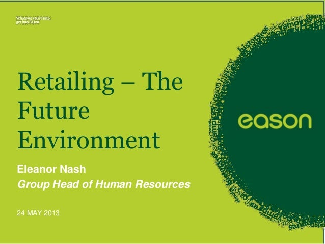Eleanor Nash, Retailing - The Future Environment May 2013