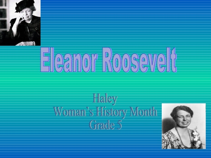 Eleanor Roosevelt Haley  Woman's History Month Grade 5