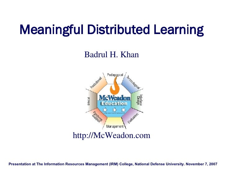 Meaningful Distributed Learning   Badrul H. Khan   Presentation at The Information Resources Management (IRM) College, Nat...