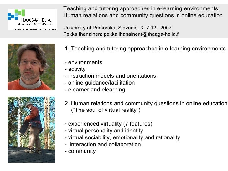 Teaching and tutoring approaches in e-learning environments; Human realations and community questions in online education ...