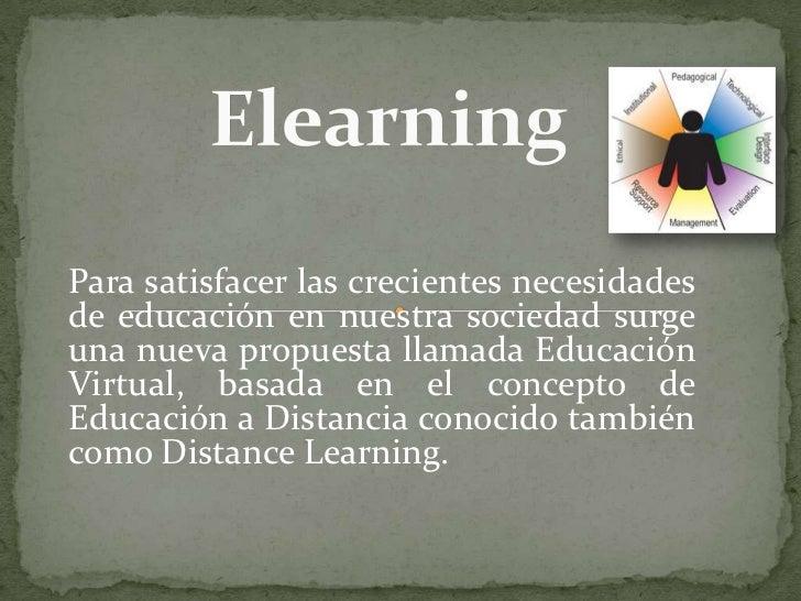 Para satisfacer las crecientes necesidadesde educación en nuestra sociedad surgeuna nueva propuesta llamada EducaciónVirtu...